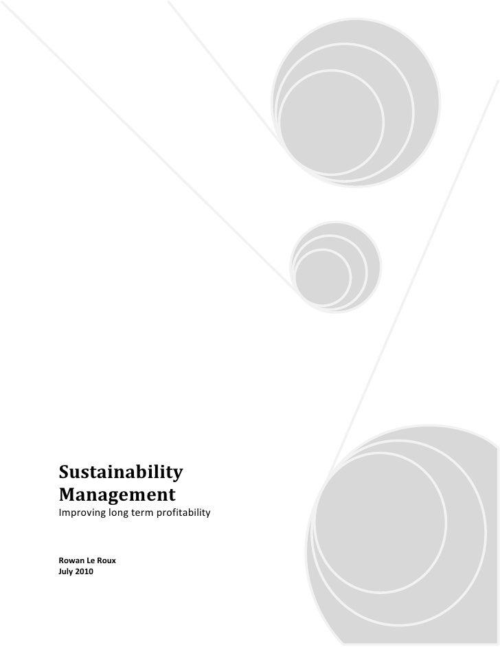 Sustainability Management Improving long term profitability    Rowan Le Roux July 2010