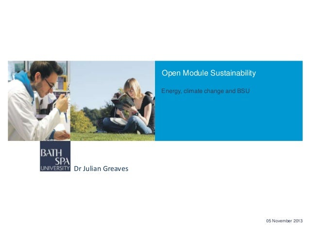 Open Module Sustainability Energy, climate change and BSU  Dr Julian Greaves  05 November 2013