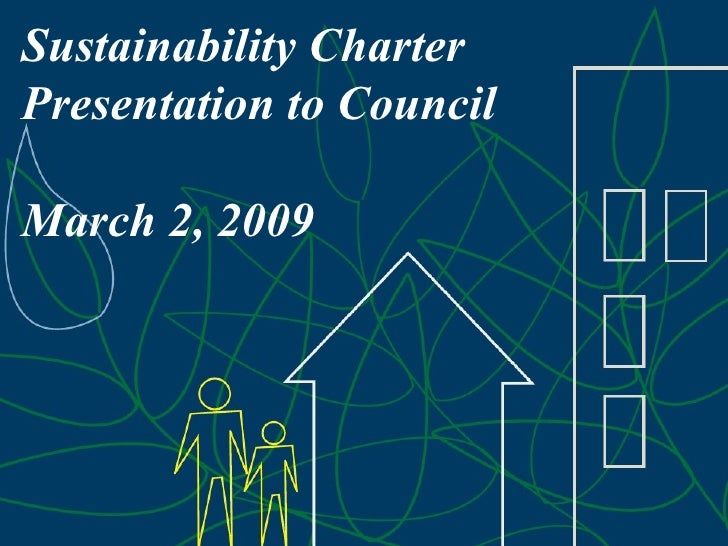 Sustainability Charter Presentation to Council March 2, 2009