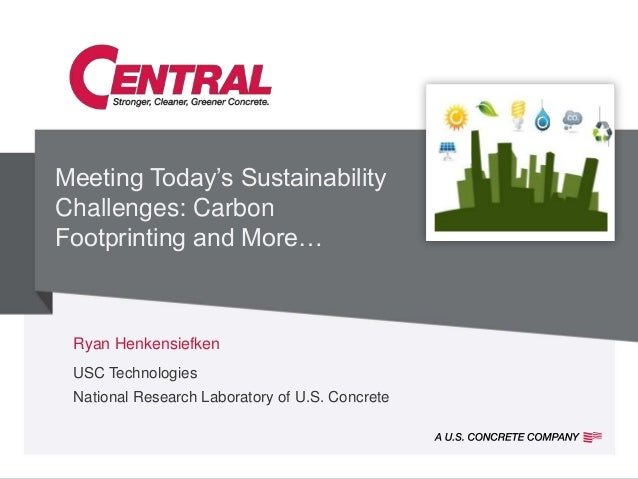 "Meeting Today""s SustainabilityChallenges: CarbonFootprinting and More… Ryan Henkensiefken USC Technologies National Resear..."