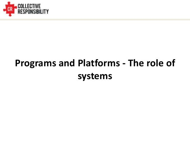 Programs and Platforms - The role of systems