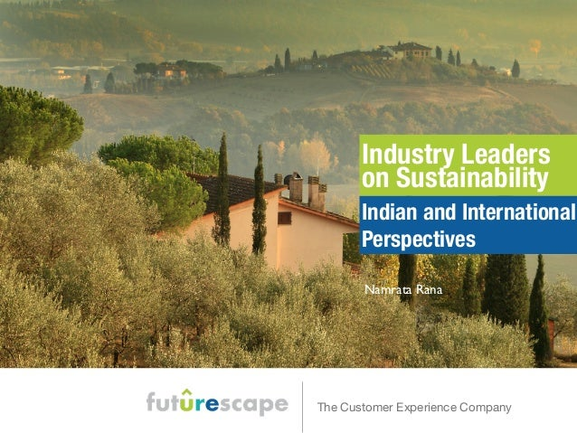 Industry Leaders  on Sustainability  Indian and International  Perspectives  Namrata Rana  The Customer Experience Company