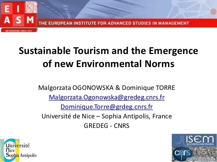 Sustainable Tourism and the Emergence     of new Environmental Norms   Malgorzata OGONOWSKA & Dominique TORRE      Malgorz...