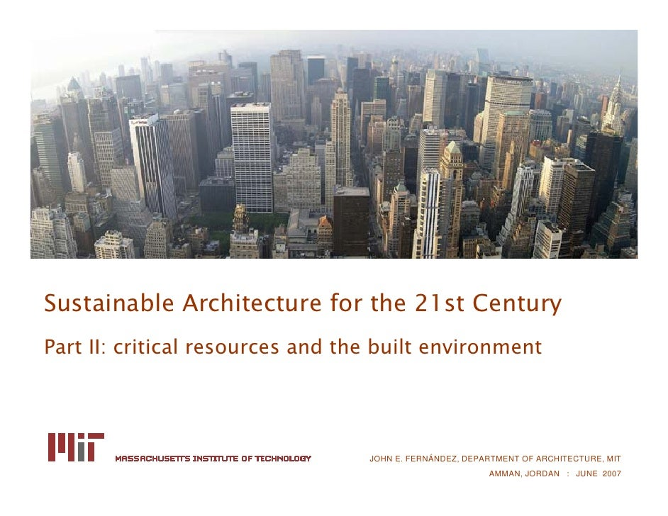 Sustainable Architecture for the 21st Century Part II: critical resources and the built environment                       ...