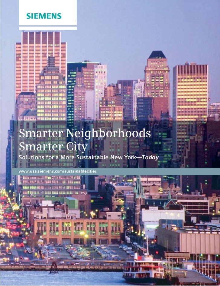 Smarter NeighborhoodsSmarter CitySolutions for a More Sustainable New York—Todaywww.usa.siemens.com/sustainablecities