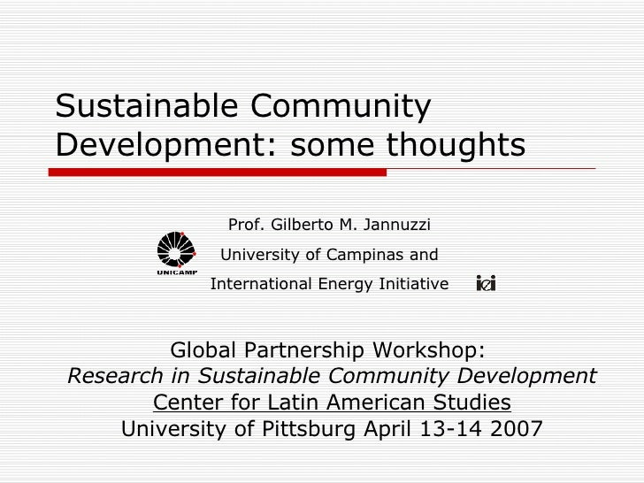 Sustainable Community Development: some thoughts Global Partnership Workshop:  Research in Sustainable Community Developme...