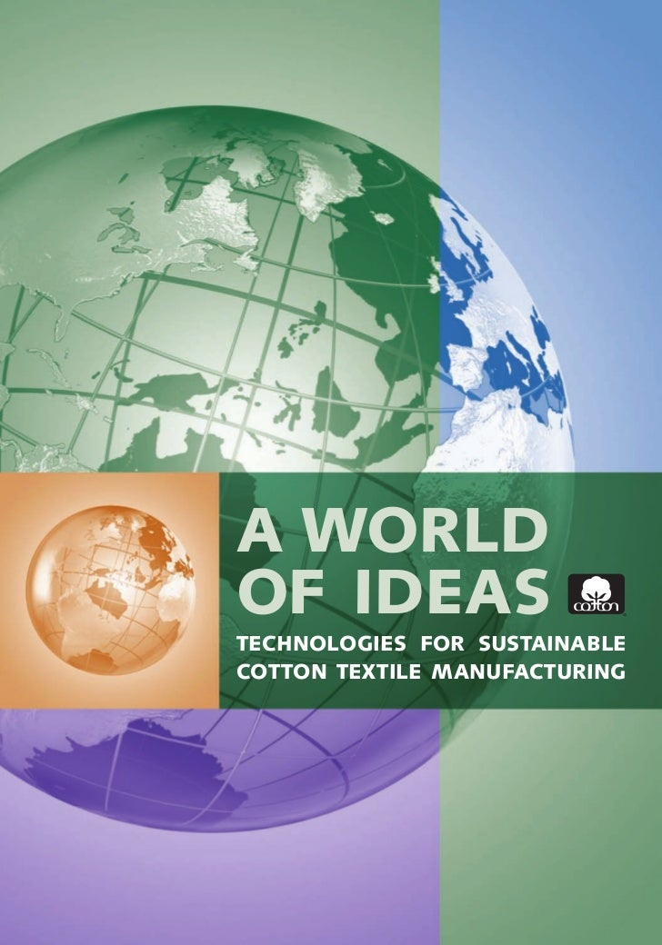 A WORLDOF IDEASTECHNOLOGIES FOR SUSTAINABLECOTTON TEXTILE MANUFACTURING