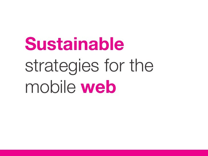 Sustainable Strategies for The Mobile Web