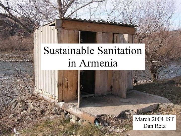 Sustainable Sanitation in Armenia March 2004 IST Dan Retz