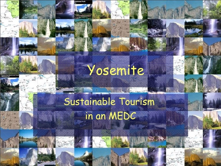 Yosemite Sustainable Tourism  in an MEDC