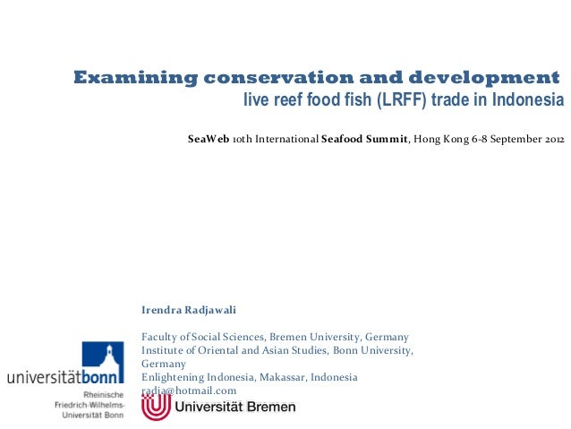 Examining conservation and development             live reef food fish (LRFF) trade in Indonesia                 SeaWeb 10...