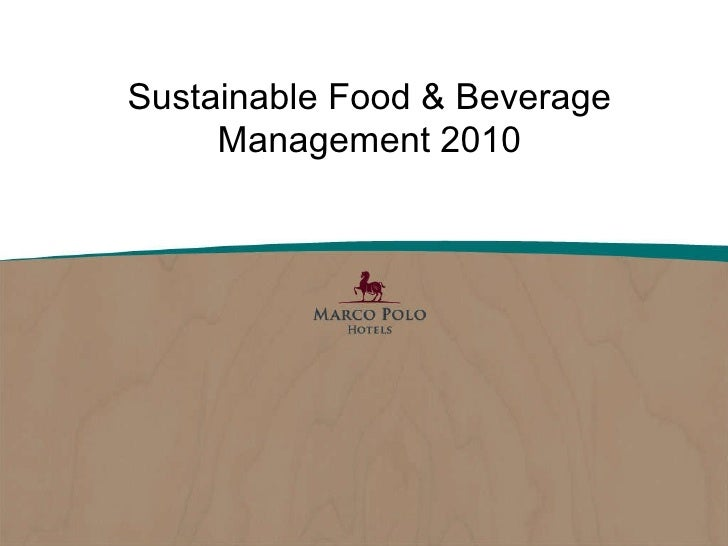 Sustainable and organic F&B