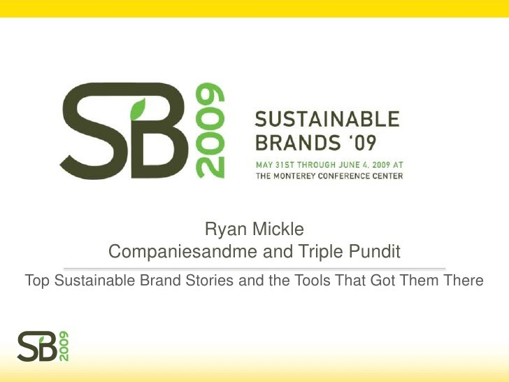 Ryan Mickle            Companiesandme and Triple Pundit Top Sustainable Brand Stories and the Tools That Got Them There