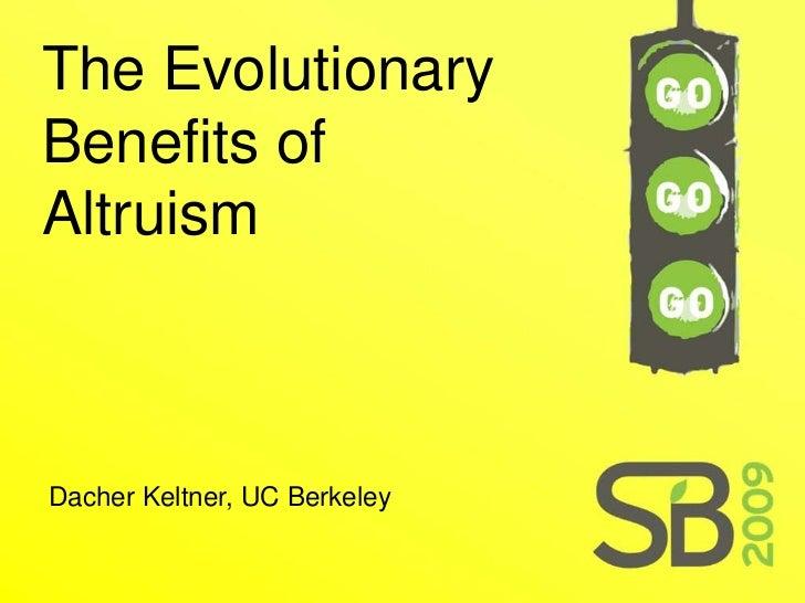 The Evolutionary Benefits of Altruism    Dacher Keltner, UC Berkeley