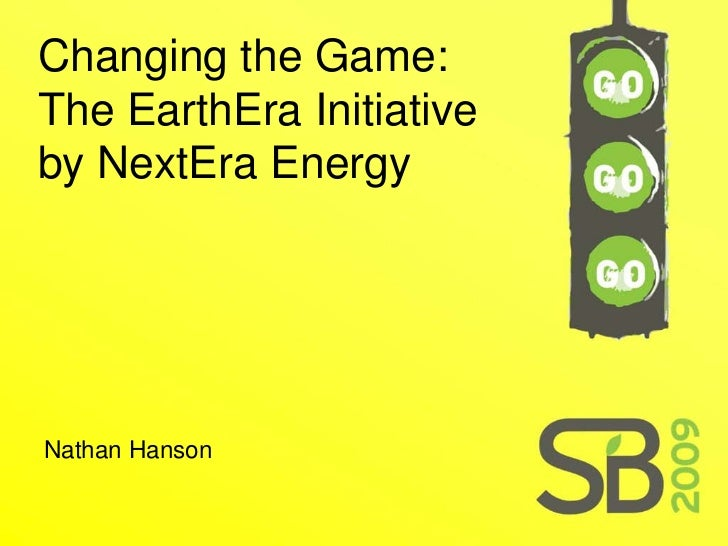 Changing the Game: The EarthEra Initiative by NextEra Energy     Nathan Hanson