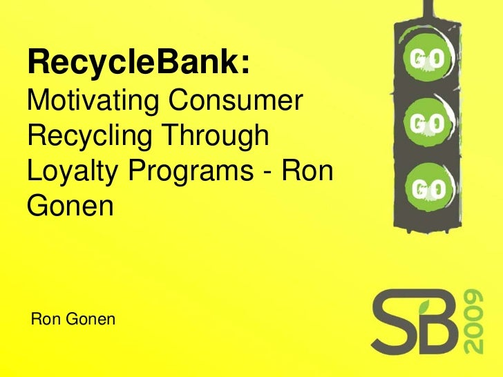 RecycleBank: Motivating Consumer Recycling Through Rewards Programs - Ron Gonen