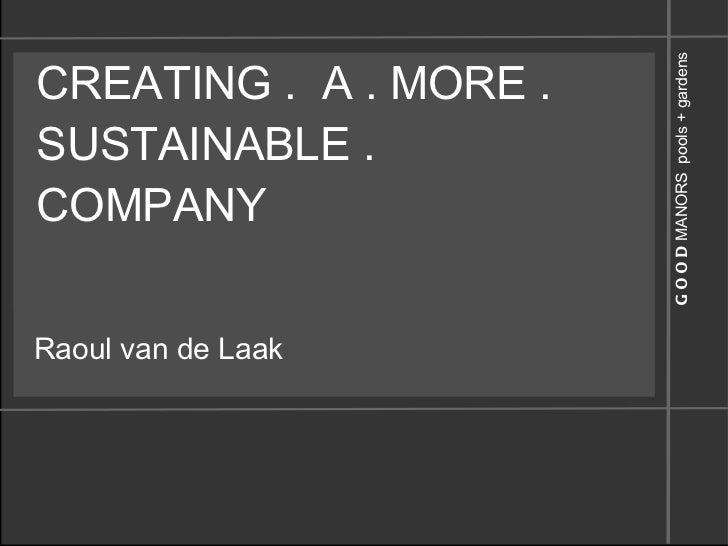 CREATING .  A . MORE . SUSTAINABLE . COMPANY Raoul van de Laak