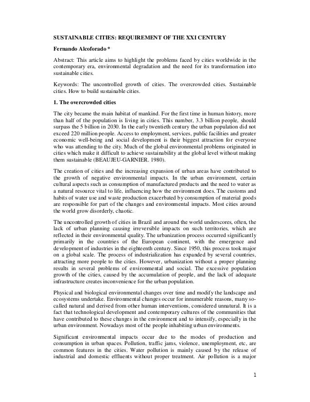 SUSTAINABLE CITIES: REQUIREMENT OF THE XXI CENTURY Fernando Alcoforado * Abstract: This article aims to highlight the prob...