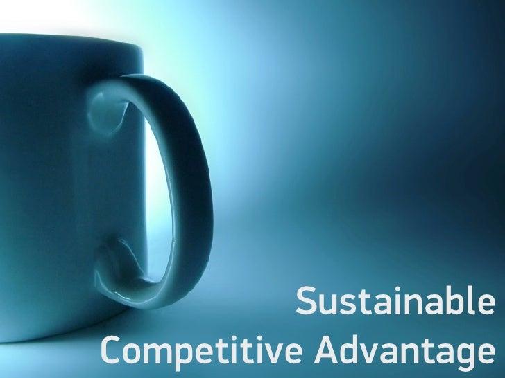 Sustainable Competitive Advantage V1