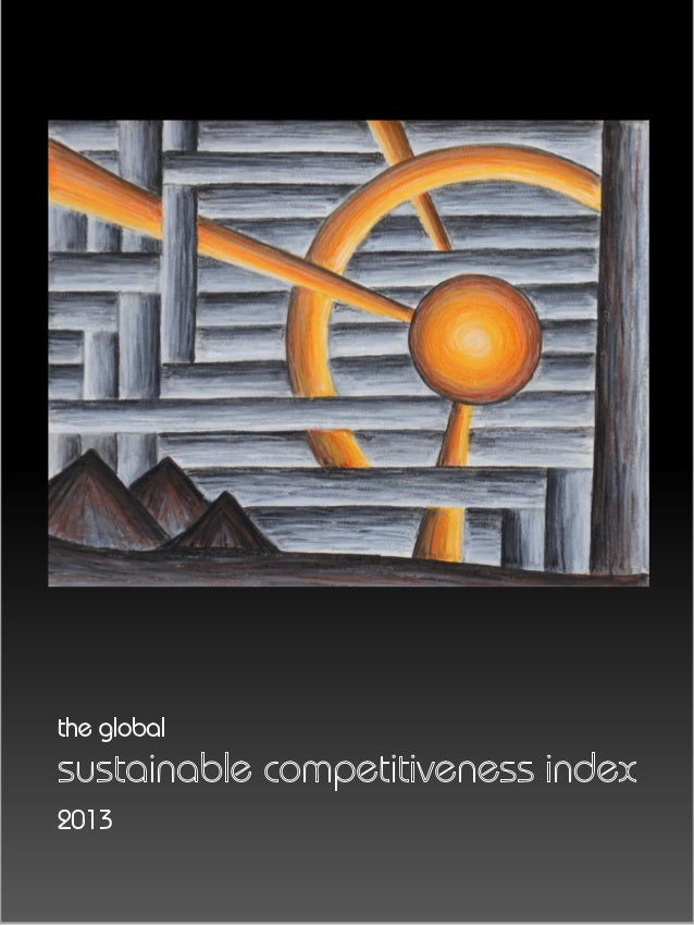 The Global Sustainable Competitiveness IndexThe sustainable competitiveness index 20131