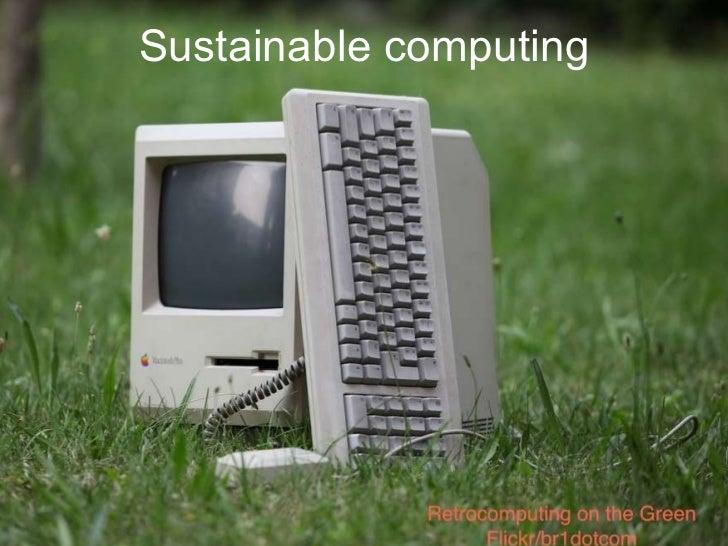 Sustainable computing