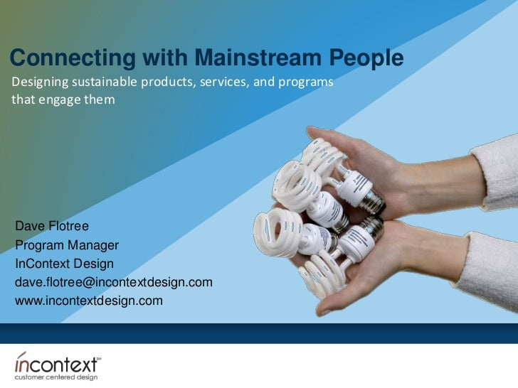 Connecting with Mainstream People<br />Designing sustainable products, services, and programs<br />that engage them<br />D...