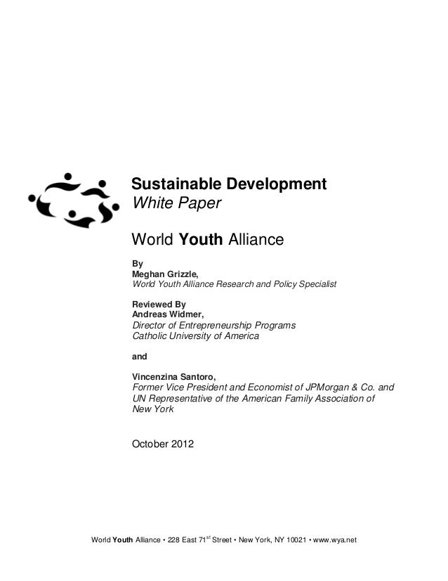 Sustainable Development           White Paper           World Youth Alliance           By           Meghan Grizzle,       ...