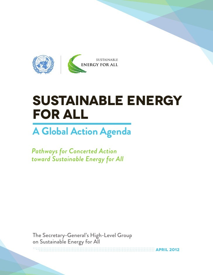 Sustainable Energyfor AllA Global Action AgendaPathways for Concerted Actiontoward Sustainable Energy for AllThe Secretary...