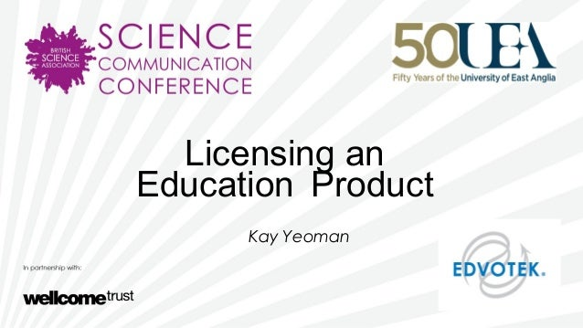 Licensing anEducation ProductKay Yeoman