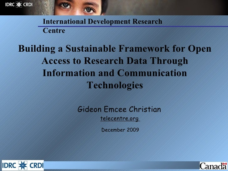 Building a Sustainable Framework for Open Access to Research Data Through Information and Communication Technologies <ul><...