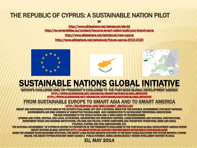 SUSTAINABLE NATIONS GLOBAL INITIATIVE NATION'S CHALLENGE AND/OR PRESIDENT'S CHALLENGE TO THE POST-2015 GLOBAL DEVELOPMENT ...