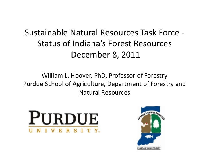 Sustainable Natural Resources Task Force -   Status of Indiana's Forest Resources            December 8, 2011     William ...