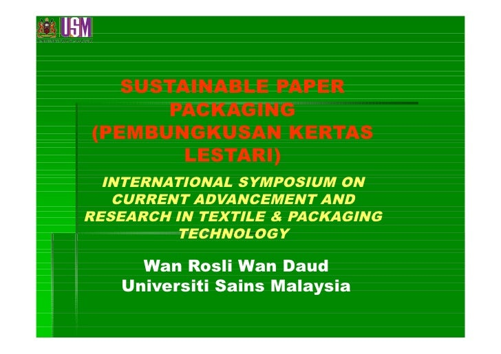 SUSTAINABLE PAPER       PACKAGING (PEMBUNGKUSAN KERTAS         LESTARI)   INTERNATIONAL SYMPOSIUM ON    CURRENT ADVANCEMEN...