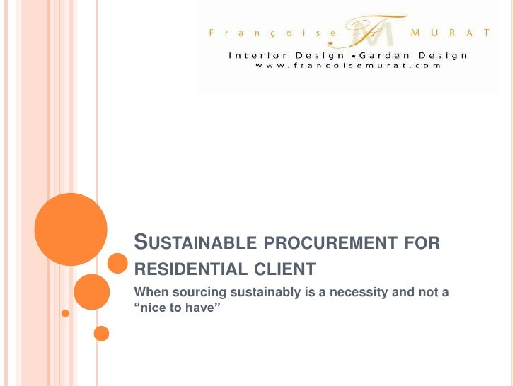 Sustainable procurement for residential client Francoise Murat