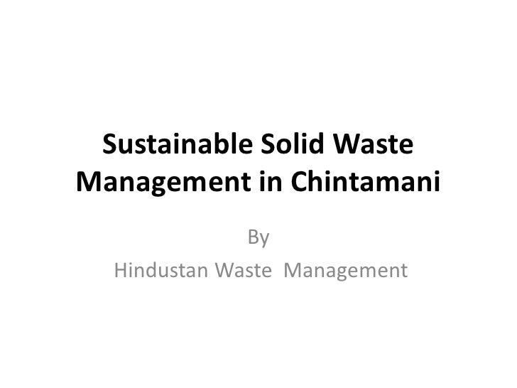 Sustainable Solid Waste Management in Chintamani<br />By<br /> Hindustan Waste  Management <br />