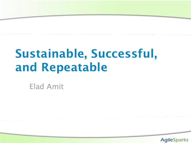 Sustainable, Successful, and Repeatable