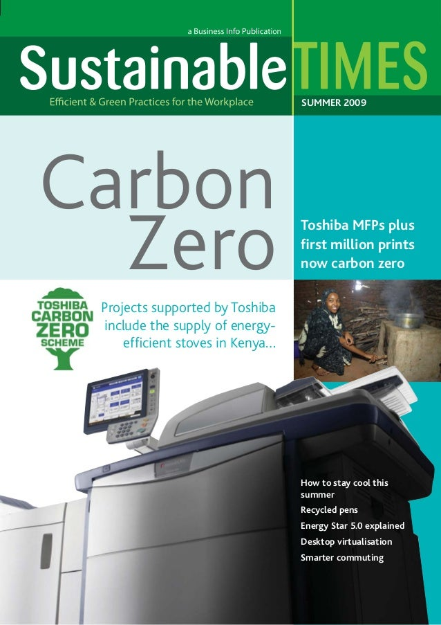 SUMMER 2009  Carbon Zero  Toshiba MFPs plus first million prints now carbon zero  Projects supported by Toshiba include the...