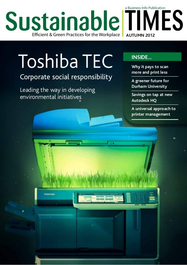 AUTUMN 2012  Toshiba TEC Corporate social responsibility Leading the way in developing environmental initiatives  INSIDE.....