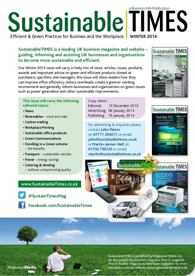 Efficient & Green Practices for Business and the Workplace  WINTER 2014  SustainableTIMES is a leading UK business magazin...