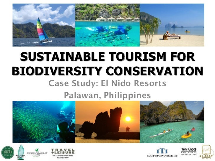 SUSTAINABLE TOURISM FORBIODIVERSITY CONSERVATION    Case Study: El Nido Resorts       Palawan, Philippines