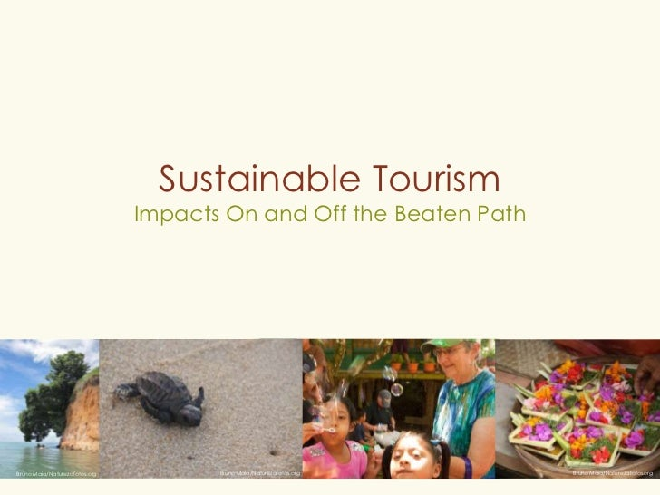 Sustainable Tourism: Impacts On and Off the Beaten Path - IGLTA Convention 2011