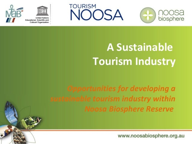 Opportunities for developing a sustainable tourism industry within Noosa Biosphere Reserve A Sustainable Tourism Industry
