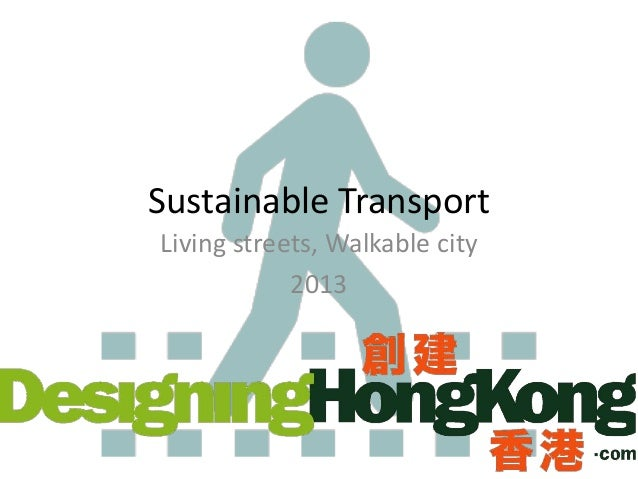 Sustainable TransportLiving streets, Walkable city2013