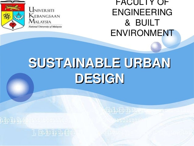 FACULTY OFLOGO            ENGINEERING                   & BUILT                ENVIRONMENT       SUSTAINABLE URBAN        ...
