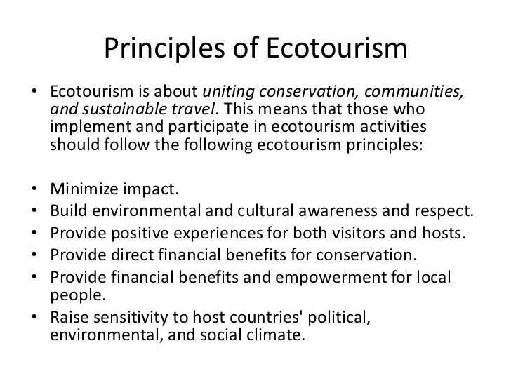 principles of ecotourism Sustainable ecotourism development fall, 2011  it is designed to give you a conceptual understanding of the principles and practices of ecotourism course topics .