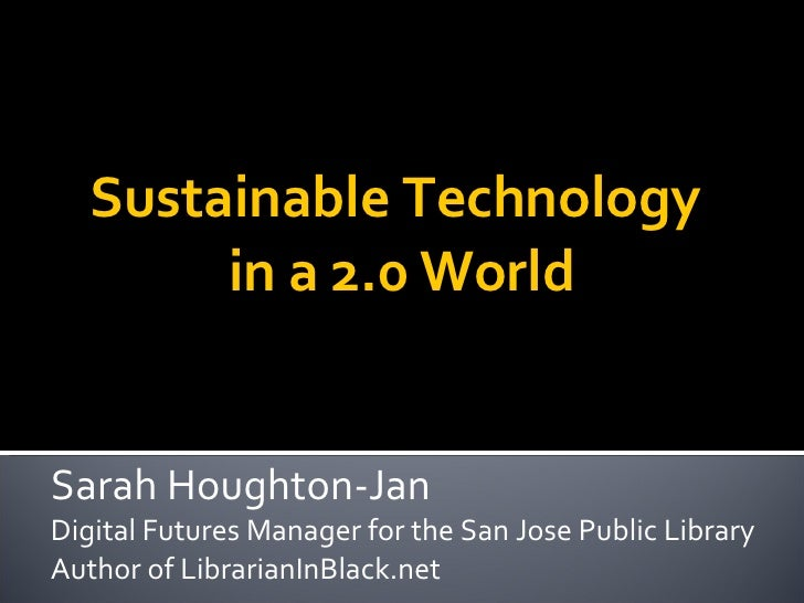 Sustainable Technology in a 2.0 World