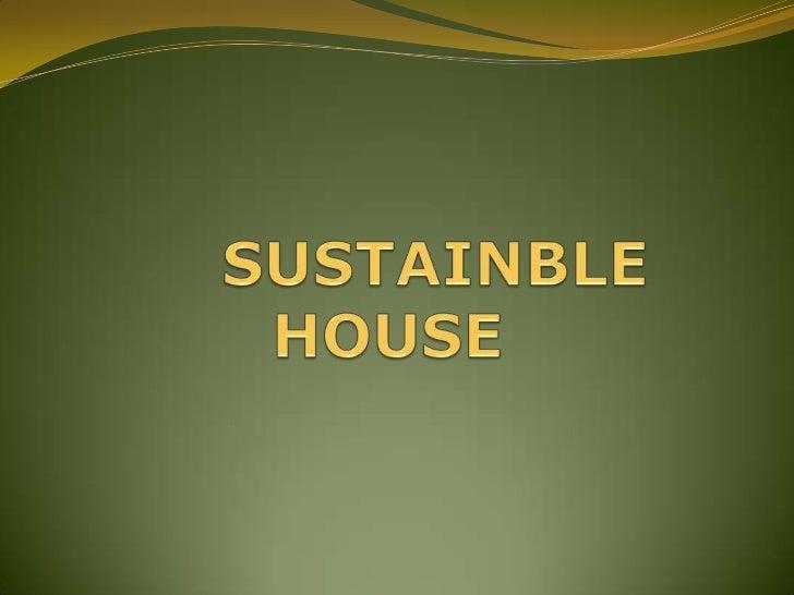 Sustainble house