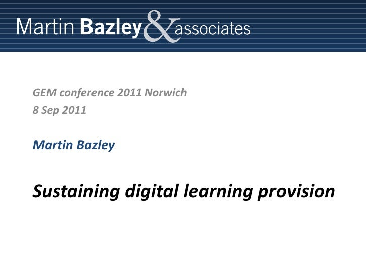 Sustaining digital learning provision gem conf 2011