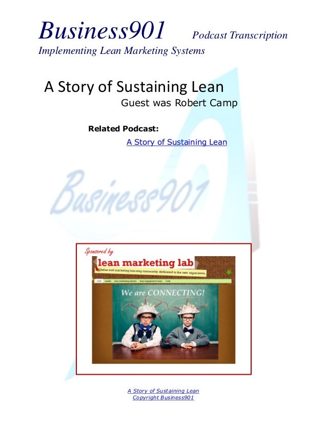 Business901 Podcast Transcription Implementing Lean Marketing Systems A Story of Sustaining Lean Copyright Business901 A S...