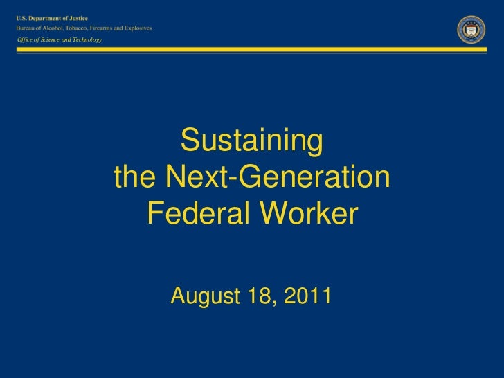 Sustaining the next generation federal worker aug 18 2011